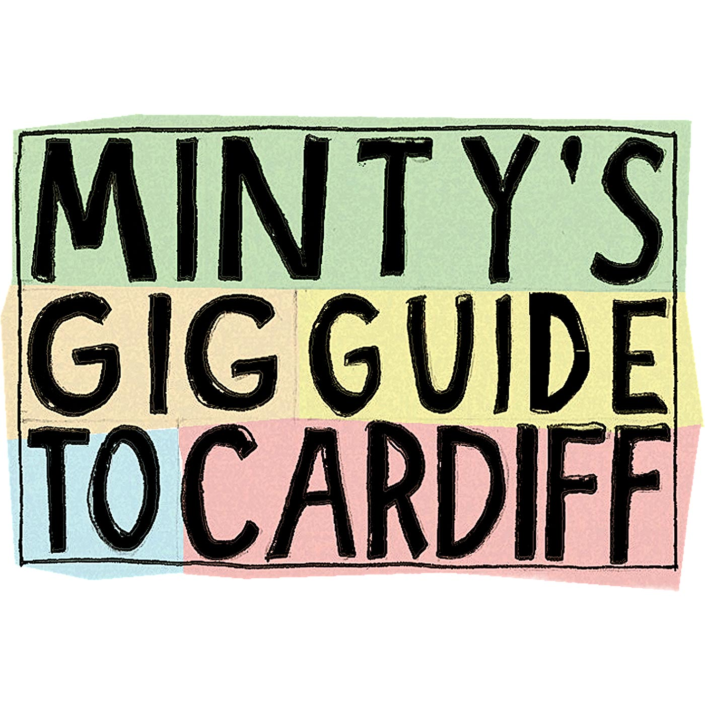 Minty's Gig Guide To Cardiff